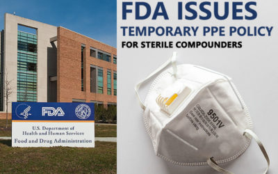 FDA Issues Temporary Policy on PPE for Compounders