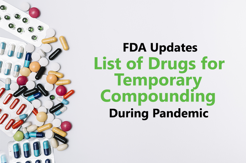 Dexamethasone Sodium Phosphate Added to the List of Drugs for Temporary Compounding